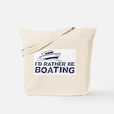 I'd Rather Be Boating Tote Bag