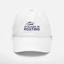 I'd Rather Be Boating Baseball Baseball Cap