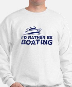 I'd Rather Be Boating Sweatshirt
