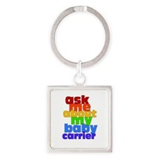 Ask Me About My Baby Carrier - no logo Keychains