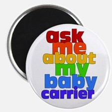 Ask Me About My Baby Carrier - no logo Magnet