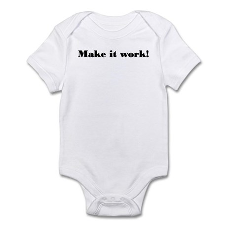 Make it work! Infant Bodysuit