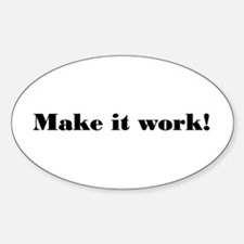 Make it work! Oval Decal