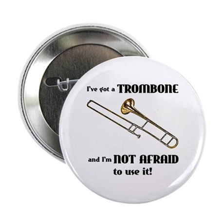 I've Got A Trombone Button