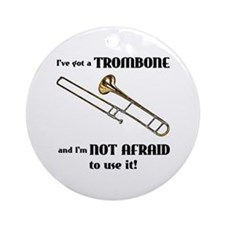 I've Got A Trombone Ornament (Round)