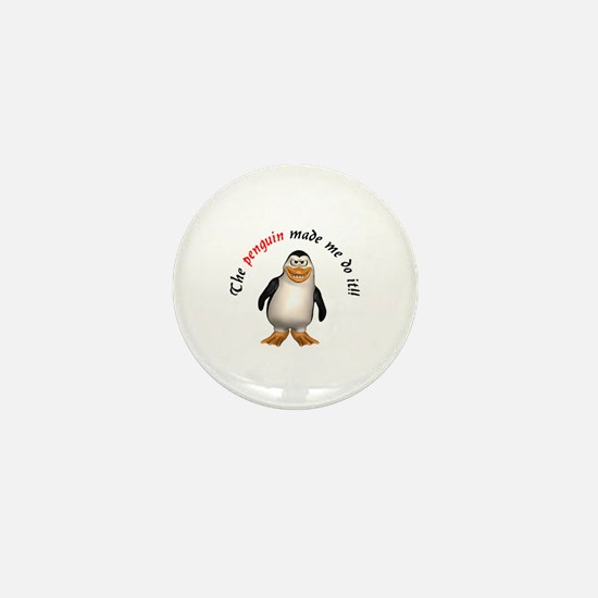 The penguin made me do it!! Mini Button