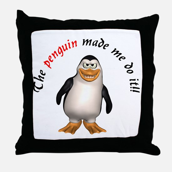 The penguin made me do it!! Throw Pillow