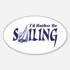 I'd Rather Be Sailing Oval Decal