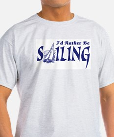 I'd Rather Be Sailing Ash Grey T-Shirt