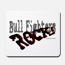 Bull Fighters ROCK! Mousepad