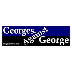Georges Against George Bumper Sticker