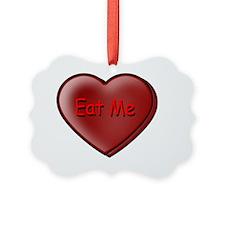 Eat me heart Ornament