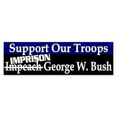 Support Our Troops Imprison Bush