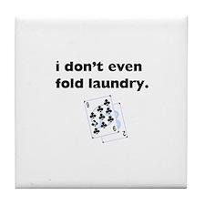 i don't even fold laundry tile