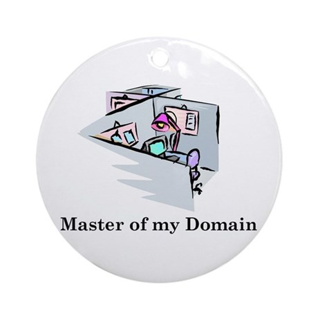 MASTER OF MY DOMAIN Ornament (Round)