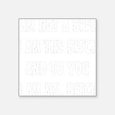 "BITCH-BLACK Square Sticker 3"" x 3"""