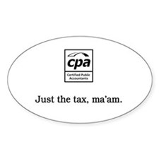 Just the tax ma'am Oval Decal