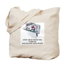 STEP AWAY FROM THE CUBICLE.... Tote Bag
