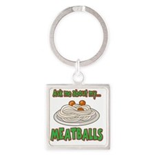 Funny Ask Me About My Meatballs Fo Square Keychain