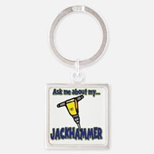 Funny Ask Me About My Jackhammer Square Keychain