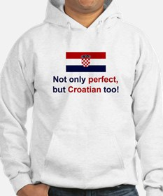 Perfect Croatian Hoodie Sweatshirt