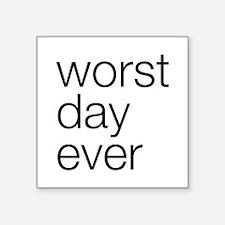 Worst day ever Sticker