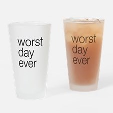 Worst day ever Drinking Glass