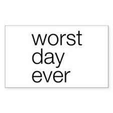 Worst day ever Decal