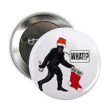 WHAT! Bigfoot - Big Stocking! Button