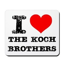 I Love The Koch Brothers Mousepad