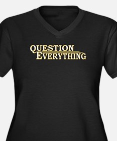 Question Everything Plus Size T-Shirt