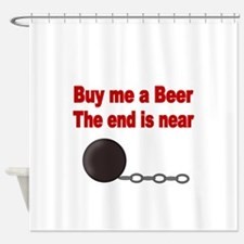 BUY ME A BEER Shower Curtain