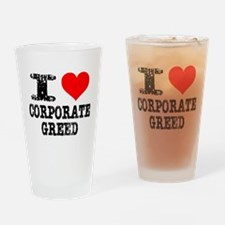 I Heart Corporate Greed Drinking Glass