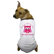 Who? My little sister! Dog T-Shirt