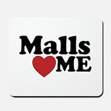 Malls Love Me Mousepad