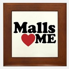 Malls Love Me Framed Tile