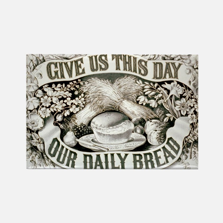 Give us this day our daily bread - 1872 Magnets