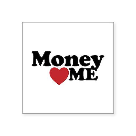 Money Loves Me Sticker