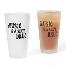 Music Is A Sexy Drug Inspirational Drinking Glass