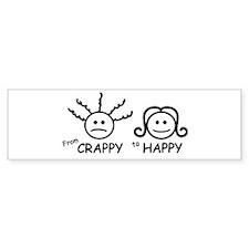 From Crappy to Happy Bumper Bumper Sticker