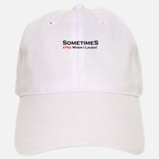 Sometimes I Pee Laugh Baseball Baseball Cap