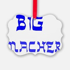 Big Macher 2 Ornament