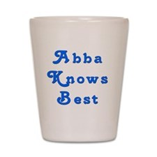 Abba Knows Best Shot Glass