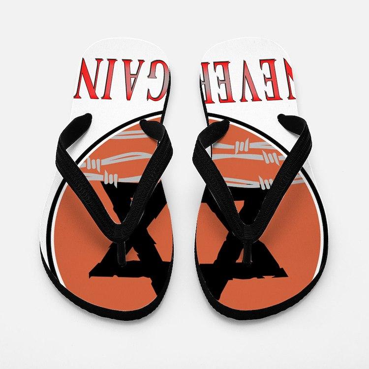 NEVER AGAIN Flip Flops