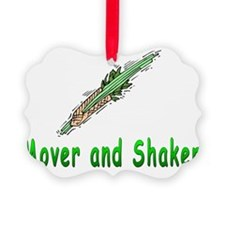 Mover and Shaker Ornament