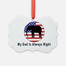 Dad Always Right Ornament