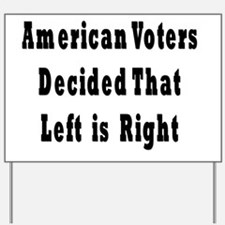 Let is Right Black Yard Sign