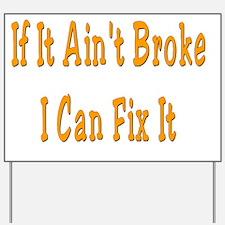 If It Aint Broke Yard Sign