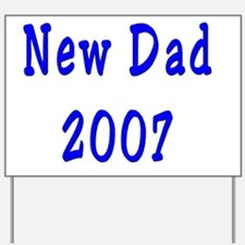 New Dad 2007 Yard Sign