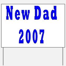 New Dad 2007 b Yard Sign